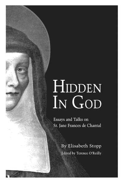 Hidden in God; - Essays and Talks on St. Jane Frances de Chantal. Elisabeth Stopp.