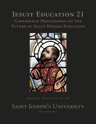 Jesuit Education 21; - Conference Proceedings on the Future of Jesuit HIgher Education. Martin R. Tripole.