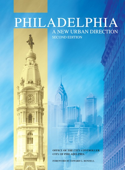 Philadelphia: A New Urban Direction. Jonathan Saidel, Marisa Waxman, Anthony Di Martino.