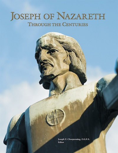 Joseph of Nazareth Through the Centuries. Joseph F. Chorpenning.