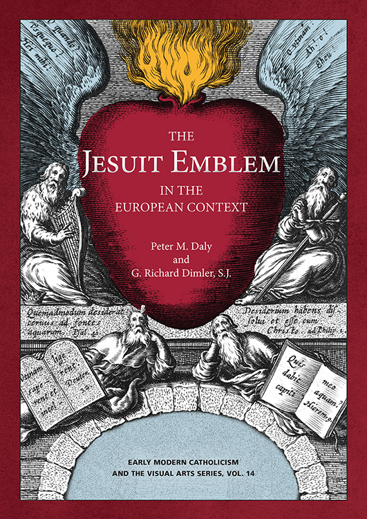 The Jesuit Emblem in European Context. Peter M. Daly, G. Richard Dimler.