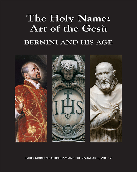 The Holy Name: Art of the Gesù; Bernini and His Age. Linda Wolk-Simon, Christopher M. S. Johns.