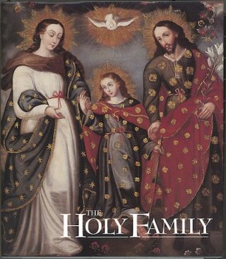 Holy Family as Prototype of the Civilization of Love, The; - Images from the Viceregal Americas....