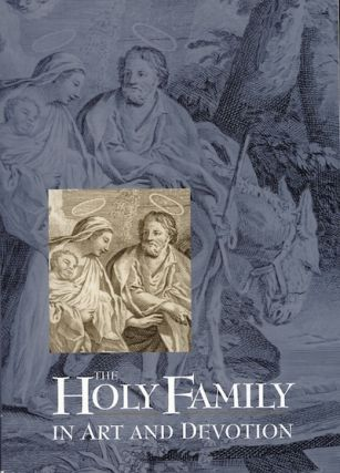 Holy Family in Art and Devotion, The. Joseph F. Chorpenning