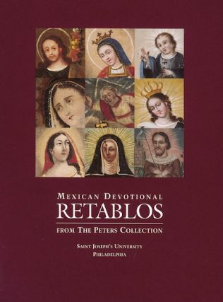 Mexican Devotional Retablos from the Peters Collection. Joseph F. Chorpenning