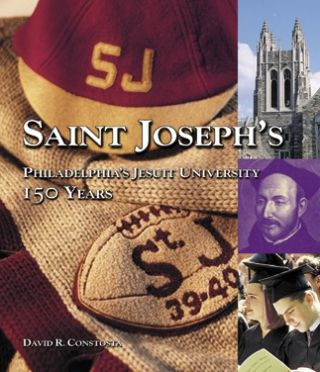 Saint Joseph's: Philadelphia's Jesuit University; - 150 Years. David R. Contosta