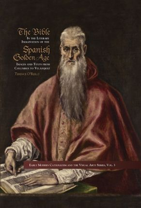 Bible in the Literary Imagination of the Spanish Golden Age, The. Terence O'Reilly