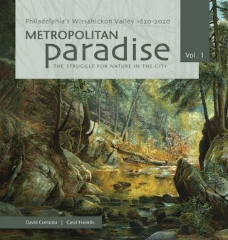 Metropolitan Paradise: The Struggle for Nature in the City; - Philadelphia's Wissahickon Valley,...