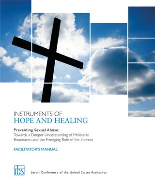 Instruments of Hope and Healing Facilitator's Manual; Preventing Sexual Abuse: Towards a Deeper...