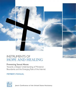 Instruments of Hope and Healing Member's Manual; Preventing Sexual Abuse: Towards a Deeper...