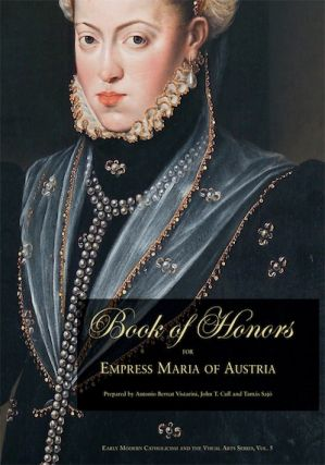 Book of Honors for Empress Maria of Austria; - Composed by the College of the Society of Jesus of...