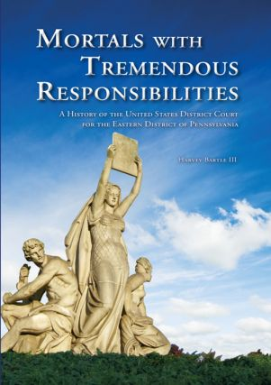 Mortals with Tremendous Responsibilities: A History of the United States District Court for the...