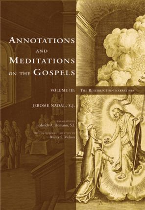 Annotations and Meditations on the Gospels, Volume III; - The Resurrection Narratives. Jerome...
