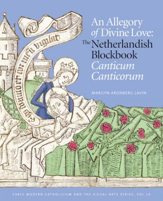 "An Allegory of Divine Love:; The Netherlandish Blockbook ""Canticum Canticorum"" Marilyn Aronberg..."