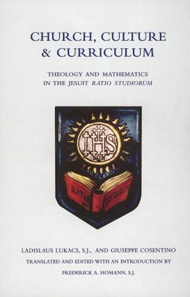 Church, Culture and Curriculum; - Theology and Mathematics in the Jesuit Ratio Studiorum....